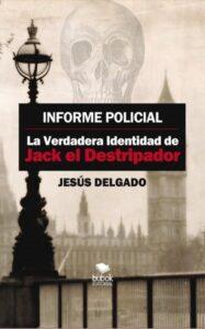 Informe policial - La verdadera identidad de Jack el Destripador