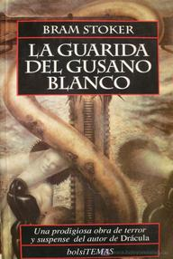 La guarida del gusano blanco