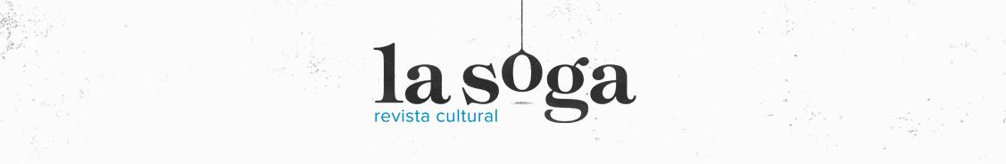 La Soga | Revista Cultural
