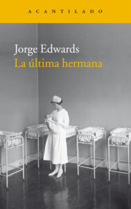 La ultima hermana - Jorge Edwards