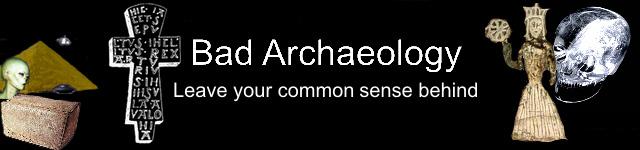 Bad Archaeology