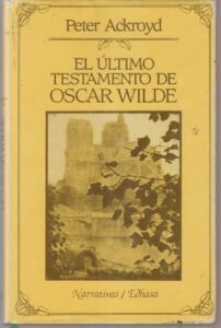 El ultimo testamento de Oscar Wilde