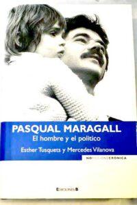 Pasqual Maragall. El hombre y el político