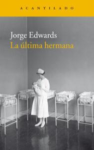 La ultima hermana - Jorge Edwards